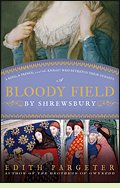 A Bloody Field by Shrewsbury, by Edith Pargeter