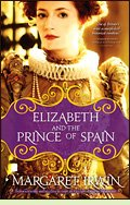 Elizabeth and the Prince of Spain by Margaret Irwin