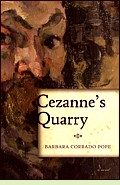 Cézanne's Quarry by Barbara Corrado Pope