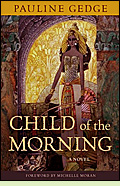 Child of the Morning by Pauline Gedge