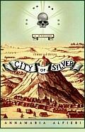 City of Silver by Annamaria Alfieri