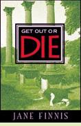 Get Out or Die by Jane Finnis