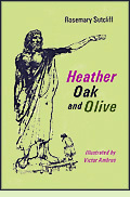 Heather, Oak and Olive by Rosemary Sutcliff