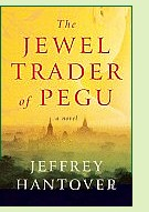 The Jewel Trader of Pegu by Jeffrey Hantover, book cover