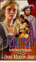 Katthryn: In the Court of Six Queens, by Anne Merton Abbey