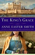 The King's Grace by Anne Easter Smith