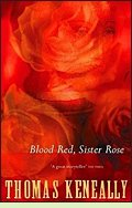 Blood Red, Sister Rose, by Thomas Keneally