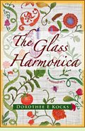 The Glass Harmonica by Dorothee E. Kocks