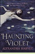 Haunting Violet by Alyxandra Harvey