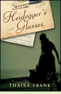 Heidegger's Glasses by Thaisa Frank