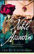 The Noble Assassin by Christie Dickason