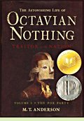 The Astonishing Life of Octavian Nothing: Vol. I, The Pox Party, by M.T. Anderson