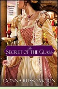 The Secret of the Glass by Donna Russo Morin